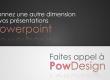 PowDesign : besoin d'aide pour vos présentations Powerpoint ?