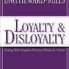 Loyalty and Disloyalty by Bishop Dag Heward Mills