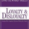 Loyalty and Disloyalty by Bishop Dag Heward Mills