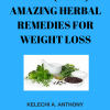 The 4 Amazing Herbal Remedies For Weight Loss